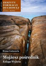 Mojżesz pośrednik. Księga Wyjścia - Zeszyty Formacji Duchowej Wiosna 63/2014, Bruna Costacurta