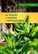 Zioła na kłopoty z wątrobą i niestrawnością - , Zbigniew T. Nowak