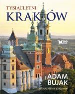 Tysiącletni Kraków - , Adam Bujak, Krzysztof Czyżewski