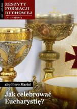 Jak celebrować Eucharystię? - Zeszyty Formacji Duchowej Lato 64/2014, abp Piero Marini