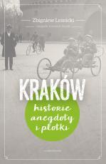Kraków Historie, anegdoty i plotki - Historie, anegdoty i plotki, Zbigniew Leśnicki
