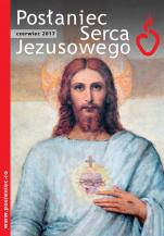 Posłaniec Serca Jezusowego - czerwiec 2017 - , ks. Stanisław Groń SJ (red. nacz.)