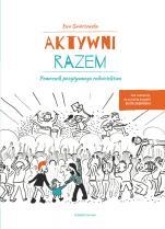 Aktywni razem - Pomocnik pozytywnego rodzicielstwa, Ewa Świerżewska