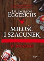 Miłość i szacunek w rodzinie - , Emerson Eggerichs