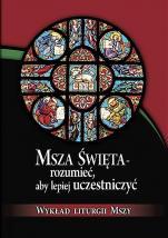 Msza Święta – rozumieć, aby lepiej uczestniczyć - Wykład liturgii Mszy, Praca zbiorowa