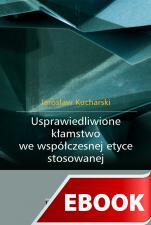 Usprawiedliwione kłamstwo we współczesnej etyce stosowanej - , Jarosław Kucharski