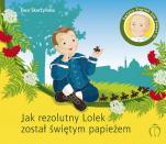 Jak rezolutny Lolek został świętym papieżem - Święty Papież Jan Paweł II (1920-2005), Ewa Skarżyńska