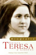 Święta Teresa z Lisieux - Biografia, bp Guy Gaucher OCD