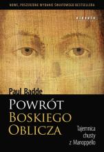 Powrót Boskiego Oblicza / Wyprzedaż - Tajemnica chusty z Manoppello, Paul Badde