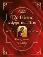 Rodzinna księga modlitw - Panie, króluj w naszej rodzinie, Bożena Hanusiak