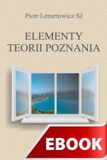Elementy teorii poznania - , Piotr Lenartowicz SJ
