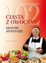102 ciasta z owocami Siostry Anastazji - , s. Anastazja Pustelnik FDC