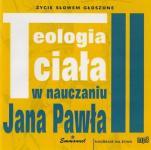 Teologia ciała w nauczaniu Jana Pawła II - , o. Wit Chlondowski, ks. Tomasz Jaklewicz