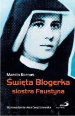Święta Blogerka siostra Faustyna / Wyprzedaż - , Marcin Kornas