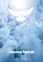 Życie z Duchem Świętym - , M.M. Topolscy, Artur Wenner SJ