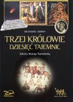 Trzej Królowie. Dziesięć Tajemnic  - Sekrety Bożego Narodzenia, Grzegorz Górny