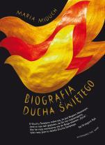 Biografia Ducha Świętego - , Maria Miduch