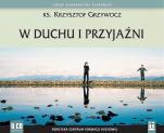 W duchu i przyjaźni (CD) - , ks. Krzysztof Grzywocz