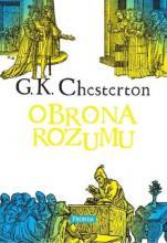 Obrona rozumu - Wybór publicystyki (1930-1936 oraz wydania późniejsze), Gilbert Keith Chesterton