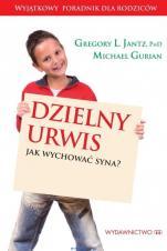 Dzielny urwis  - Jak wychować syna?,  Gregory L. Jantz, Michael Gurian