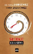 Słodkie kłamstwa 24 godziny na dobę - 24 godziny na dobę, ks. Rafał Jarosiewicz, Marcin Jakimowicz