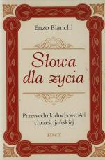 Słowa dla życia - Przewodnik duchowości chrześcijańskiej, Enzo Bianchi