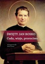 Święty Jan Bosko - Cuda, wizje, proroctwa , Giuseppe Portale, Irene Corona