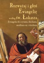 Rozważaj i głoś ewangelię według św. Łukasza - Ewangelia do czytania, słuchania, modlenia się  i dzielenia, Silvano Fausti SJ, Vincenzo Canella