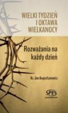 Wielki Tydzień i Oktawa Wielkanocy / Outlet - Rozważania na każdy dzień, ks. Jan Augustynowicz