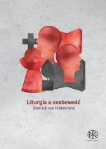 Liturgia a osobowość - , Dietrich von Hildebrand