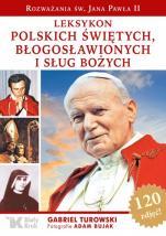 Leksykon polskich świętych, błogosławionych i sług Bożych - , Gabriel Turowski, Adam Bujak