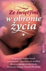 Ze świętymi w obronie życia / Outlet - , Wojciech  Jaroń