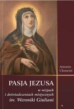 Pasja Jezusa w wizjach św. Weroniki Giuliani  - , Antonio Clementi
