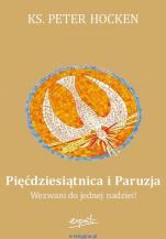 Pięćdziesiątnica i Paruzja - Wezwani do jednej nadziei!, ks. Peter Hocken