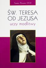 Św. Teresa od Jezusa uczy modlitwy - , Tomás Álvarez OCD