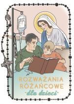 Rozważania różańcowe dla dzieci Tajemnice radosne - Tajemnice radosne, Renata Gontarz