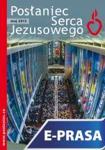 Posłaniec Serca Jezusowego - maj 2015 - , Ks. Stanisław Groń (red. nacz.)