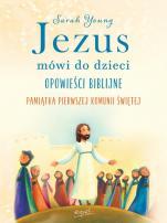 Jezus mówi do dzieci - Opowieści biblijne, Sarah Young