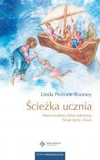 Ścieżka ucznia - Osiem kroków, które odmienią Twoje życie i świat, Linda Perrone Rooney