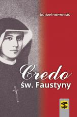 Credo św. Faustyny - , ks. Józef Pochwat MS