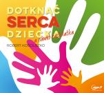 Dotknąć serca dziecka a nawet nastolatka - , Robert Kościuszko