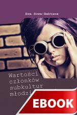 Wartości członków subkultur młodzieżowych - , Ewa Sowa-Behtane