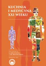 Kuchnia i medycyna XXI wieku  - Żywienie w przebiegu nowotworów, Red. dr n. med. Artur Jurczyszyn, prof. dr hab. n. med. Aleksander B. Skotnicki