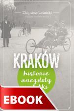 Kraków Historie, anegdoty i plotki ebook - Historie, anegdoty i plotki, Zbigniew Leśnicki