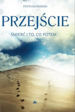 Przejście - Śmierć i to, co potem…, Piotr Kalinowski