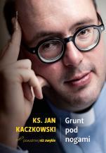 Grunt pod nogami - Ksiądz Jan Kaczkowski nieco poważniej niż zwykle, ks. Jan Kaczkowski