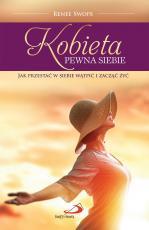 Kobieta pewna siebie - Jak przestać w siebie wątpić i zacząć żyć, Renee Swope