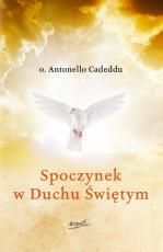 Spoczynek w Duchu Świętym - Spoczynek w Duchu Świętym, o. Antonello Cadeddu