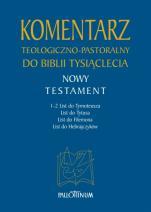 Komentarz teologiczno-pastoralny do Biblii Tysiąclecia - , ks. Józef J. Kobyłka, o. Hugolin H. Langkammer OFM, ks. Mieczysław Mikołajczak