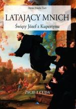 Latający mnich  - Życie i cuda, Anna Maria Turi